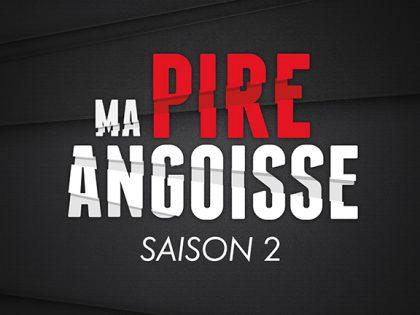 Ma Pire Angoisse (saison 2) – Série